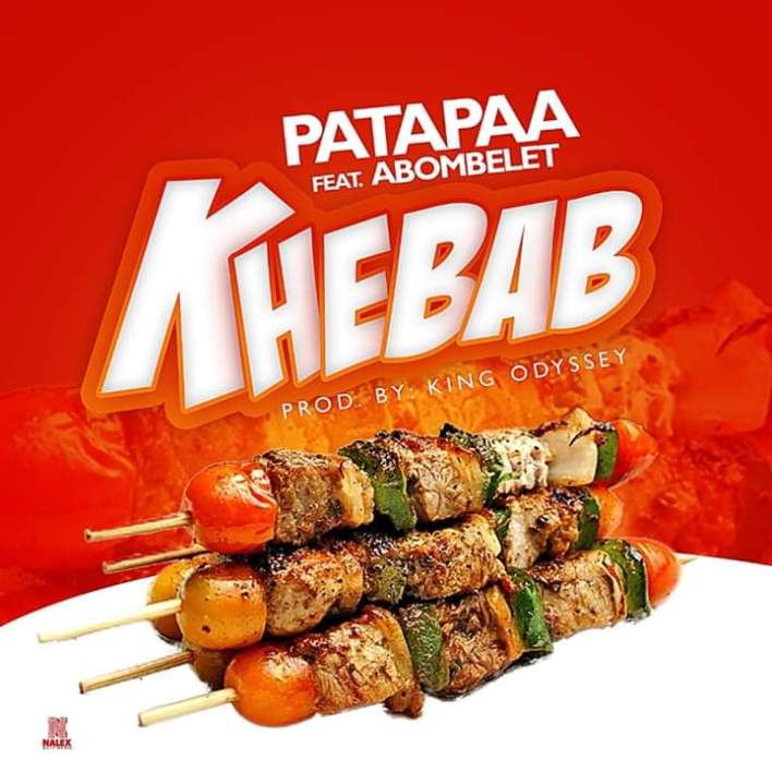 Patapaa – Khebab Ft. Abombelet (Prod. By Odyssey)