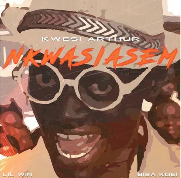 Kwesi Arthur – Nkwasiasem Ft. Lil Win & Bisa Kdei (Prod. by MOG Beatz)