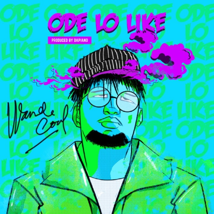 Wande Coal – Ode Lo Like (Prod. by Dapiano)