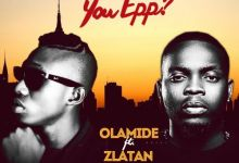 Photo of Olamide – Who You Epp? Ft. Zlatan (Prod. by Shizzi)