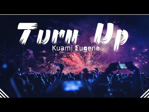 Lyrics: Kuami Eugene – Turn Up