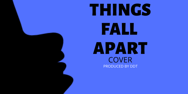 Naana Blu – Things Fall Apart (Cover)(Prod By DDT)