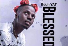 Photo of Edoh YAT – Blessed (Prod. By FimFim)