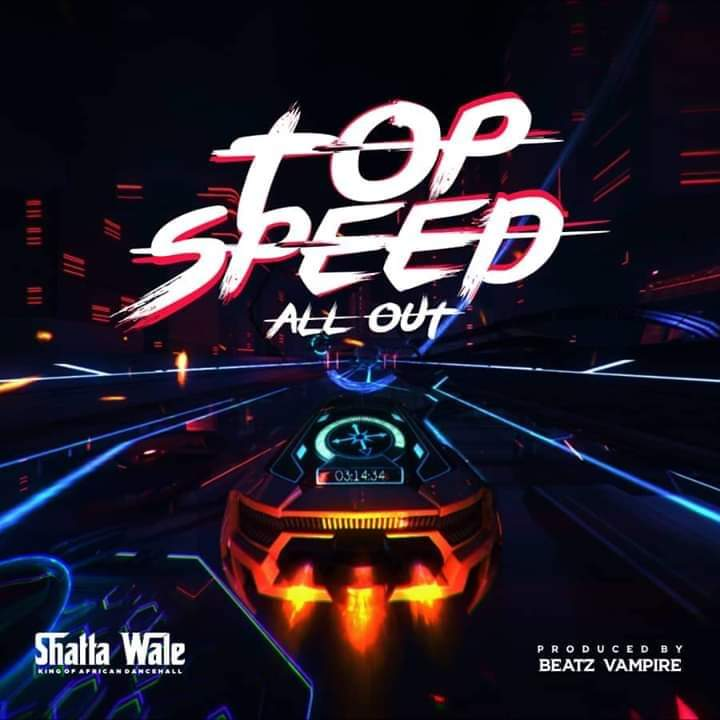 Shatta Wale – Top Speed (Prod. By BeatzVampire)