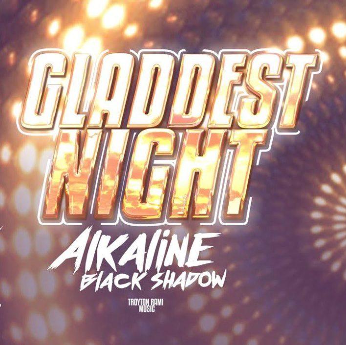 Alkaline x Black Shadow – Gladdest Night (Prod. by Troyton Rami Music)