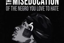 Photo of Nick Cannon – The Miseducation of the Negro You Love to Hate(Fulll Album)