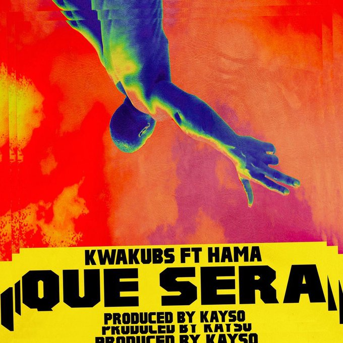 Kwaku BS – Que Sera Ft. Hama (Prod. by Kayso)
