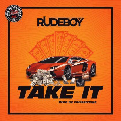 Rudeboy – Take It (Prod. by Chrisstringz)