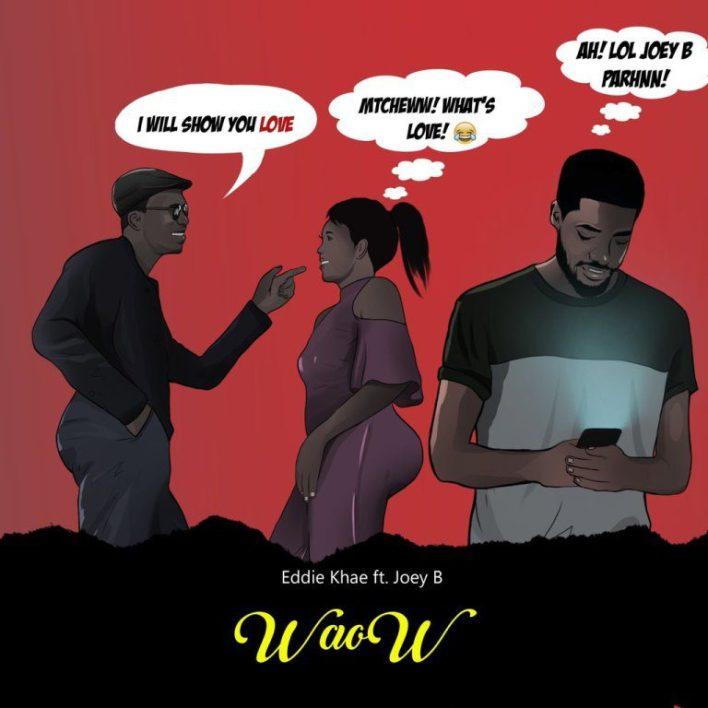 Eddie Khae – Waow Ft. Joey B