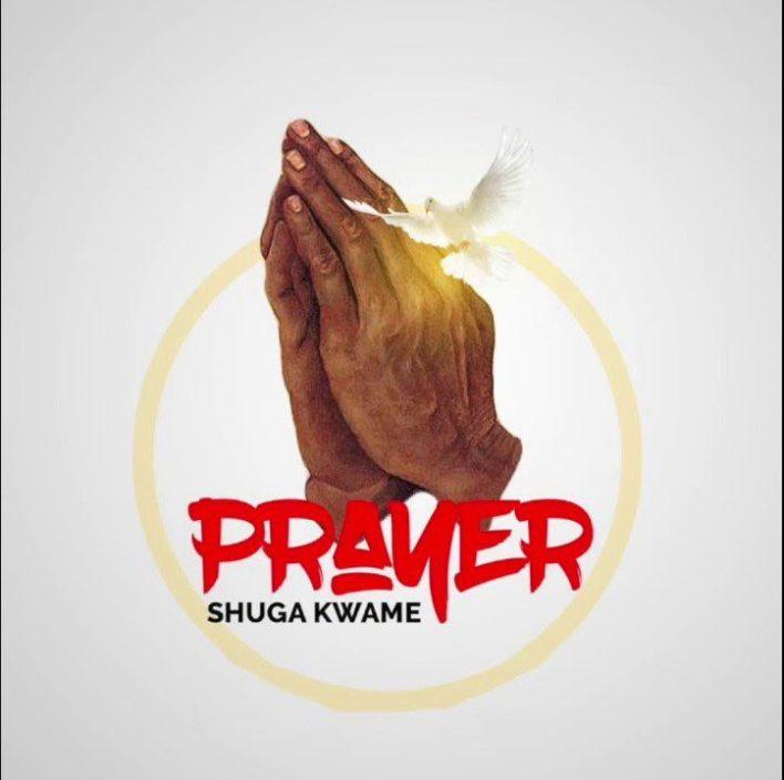 Shuga Kwame – Prayer