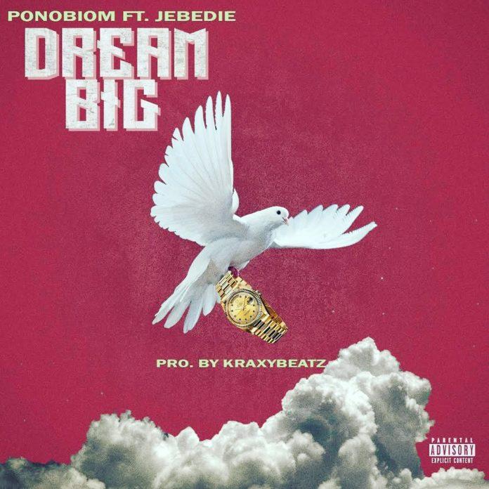 Yaa Pono (Ponobiom) – Dream Big Ft. Jebedie (Prod. By Kraxybeatz)