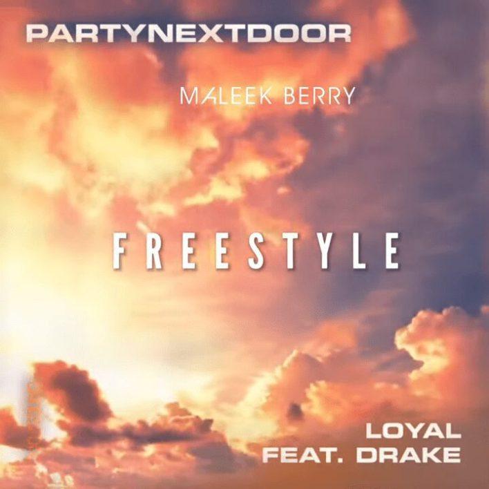 Maleek Berry – Loyal (Freestyle) ft. PartyNextDoor & Drake