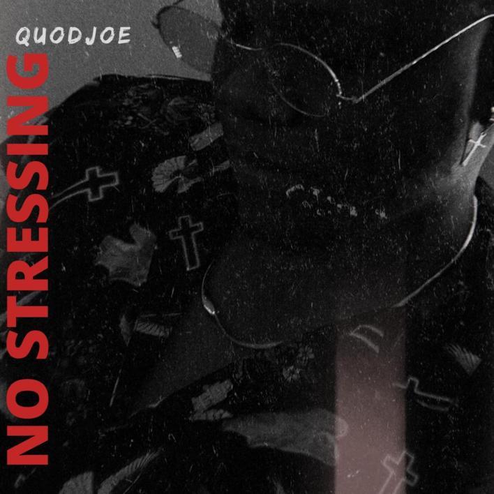 Quodjoe - No Stressing (Prod. By Ransom Beatz)