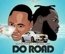 Photo of Chronic Law x Dutch Money – Do Road