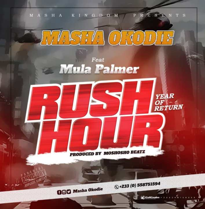 Masha Okodie – Rush Hour (Year Of Rturn) Ft Mula Palmer (Mix. By Moshosho Beatz)