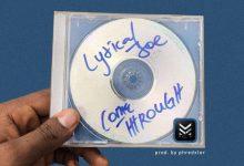 Photo of Lyrical Joe – Come Through (Prod. By Phredxter)