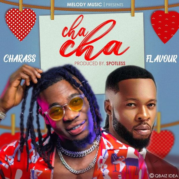 Charass – Cha Cha Ft Flavour (Prod. By Spotless)