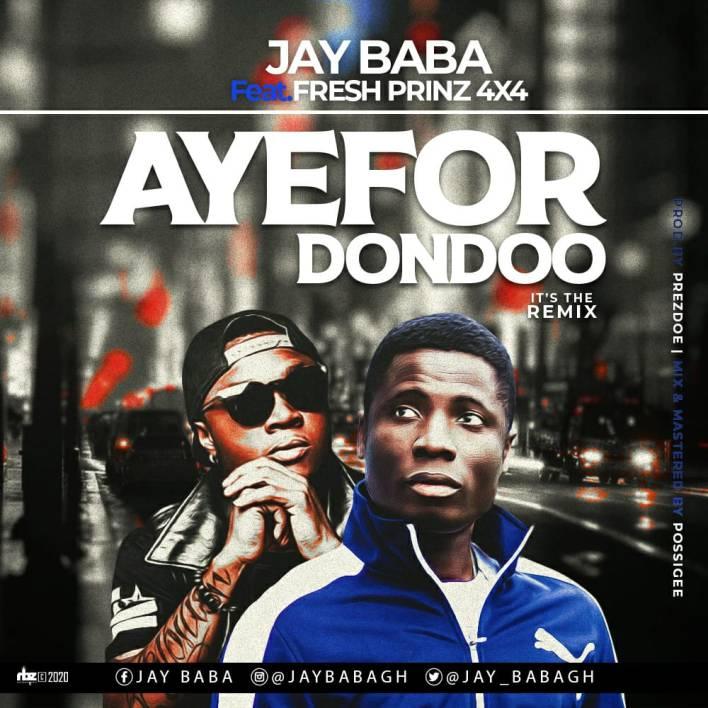 Jay Baba – Ayefor Dondoo [Remix] Ft Fresh Prinz (Prod. By Prezdoe Beatz)