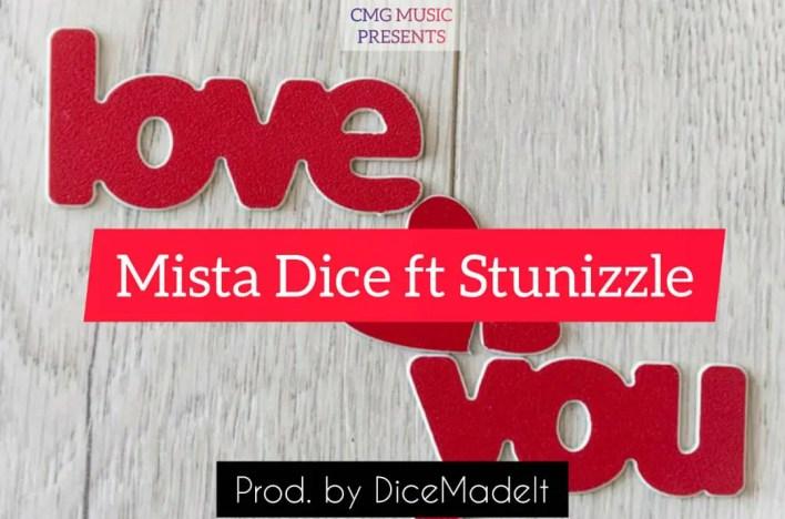 Mista Dice – Love You Ft Stunizzle (Prod. by DiceMadeIt)