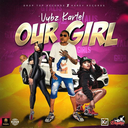 Vybz Kartel – Our Girl (Prod. by Droptop Records)