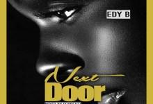 Photo of Edy B – Next Door (Prod. by FoxBeatz)