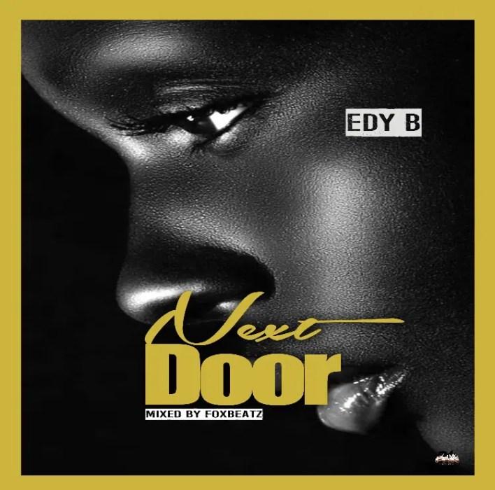 Edy B – Next Door (Prod. by FoxBeatz)