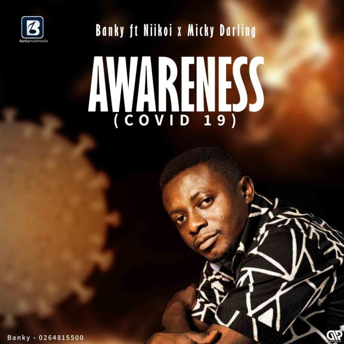 Banky Ft Micky Darling X Niikoi – Awareness (Covid-19)