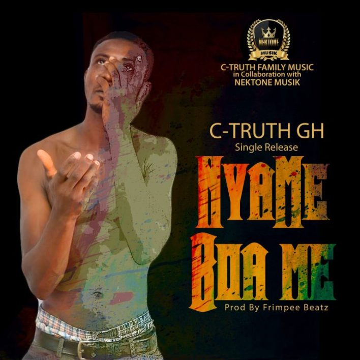 C-Truth GH – Nyame Boa Me ( Prod. By Frimpee)