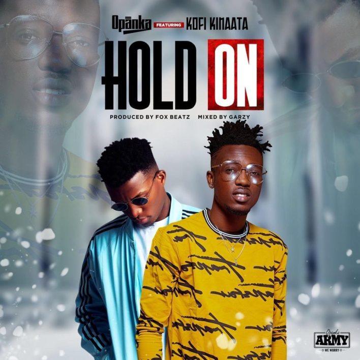 Opanka – Hold On Ft Kofi Kinaata (Prod. by Fox Beatz)