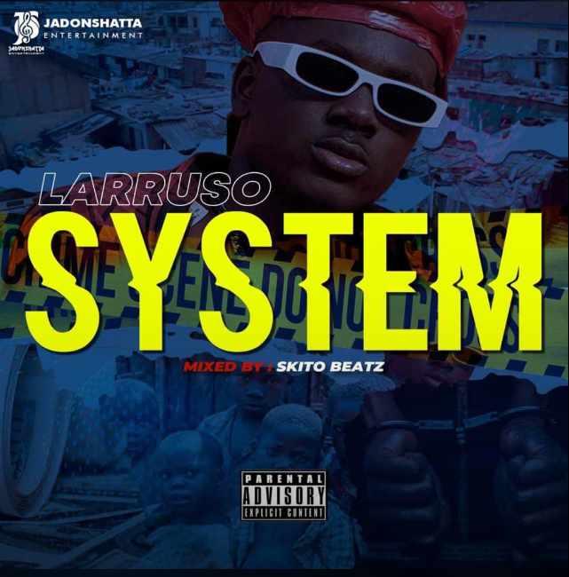 Larruso – System (Mix. by Skito Beatz)