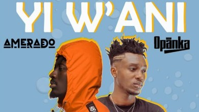 Photo of Amerado – Yi W'ani Ft Opanka (Prod. By Lawrence Beatz)