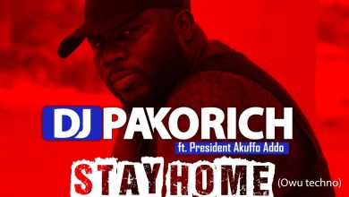 Photo of DJ Pakorich – Stay Home Ft President Akuffo Addo