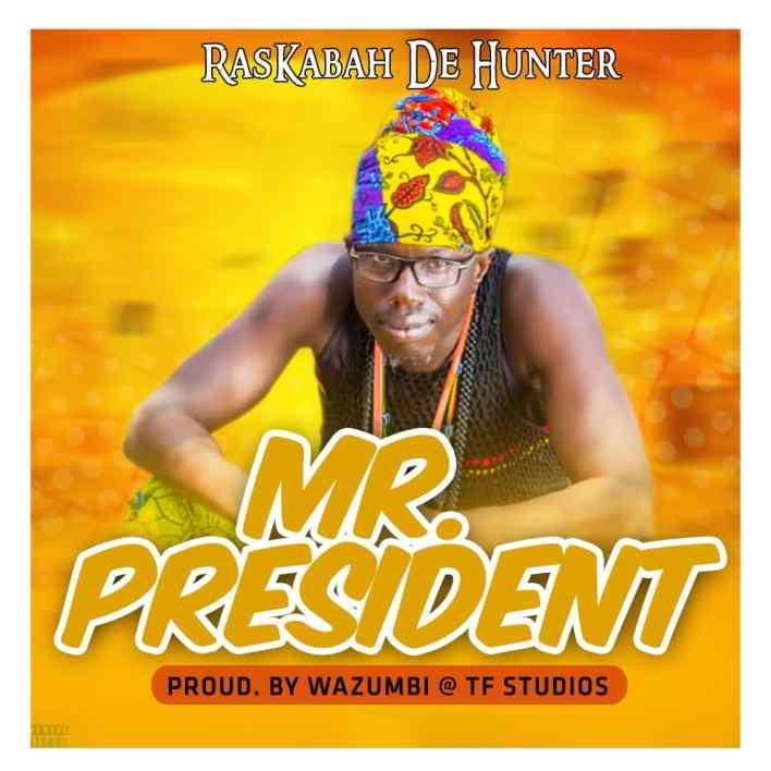Raskabah De Hunter - Mr President