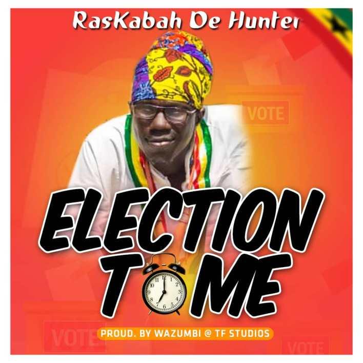 Raskabah De Hunter – Election Time (Prod. By Wazumbi)