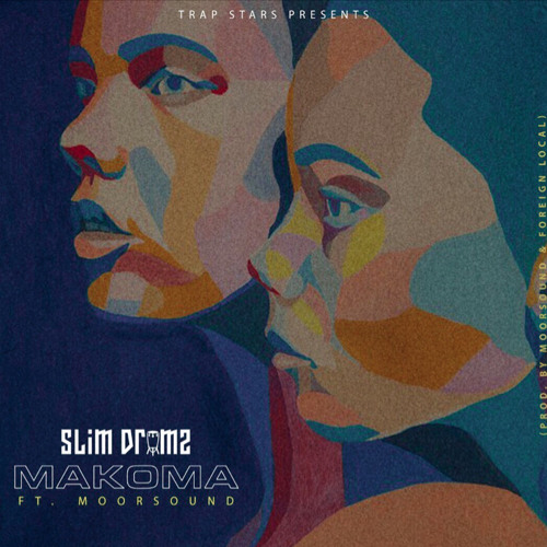Slim Drumz – Makoma Ft Moor Sound (Prod. by Moor Sound & Foreign Local)