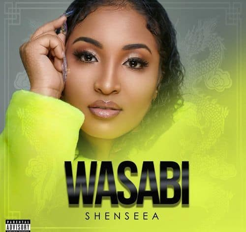 Shenseea – Wasabi (Prod. By Rich Immigrants)