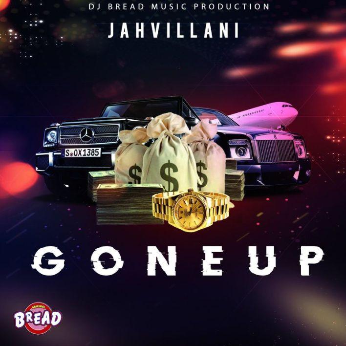 Jahvillani – Gone Up (Prod. by DJ Bread Music Production)