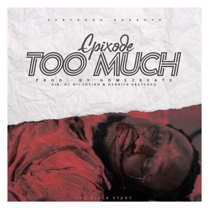 Epixode – Too Much (#Black Lives Matters)