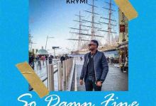 Photo of Krymi – So Damn Fine (Prod By DatBeatGod)