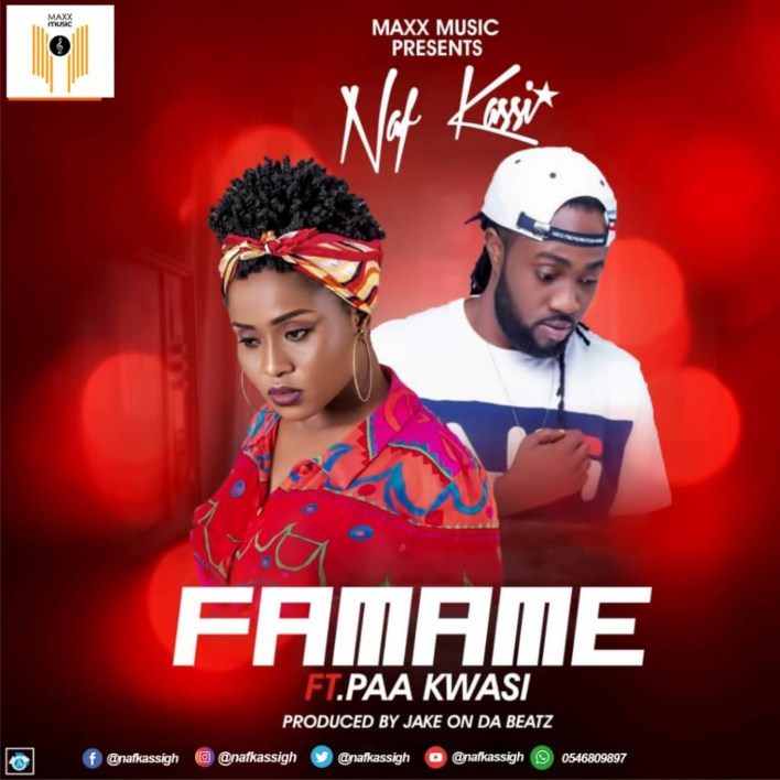 Naf Kassi - Famame Ft Paa Kwasi (Prod by Jake On Da Beatz) mp3 download