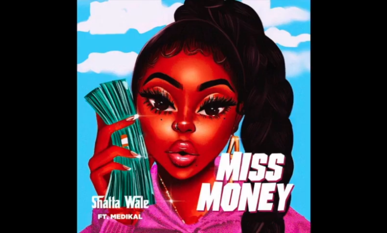 Photo of Shatta Wale – Miss Money Ft Medikal (Prod. By Beatz Vampire)