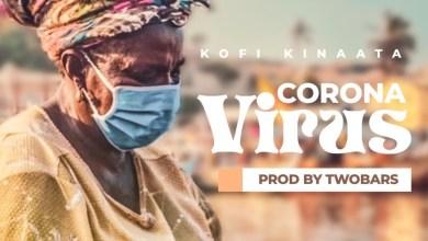 Photo of Kofi Kinaata – Corona Virus (Prod. By Two Bars)