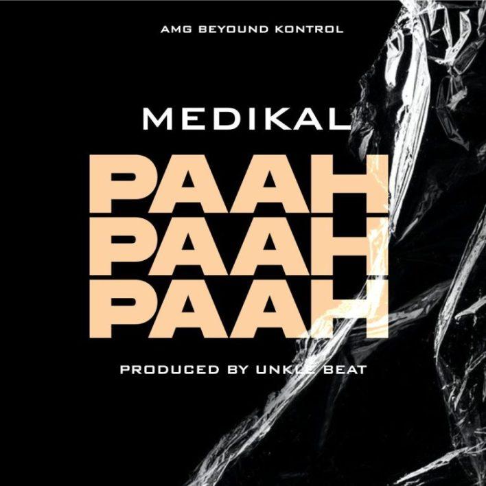 Medikal – Paah Paah Paah (Prod. By Unklebeatz)