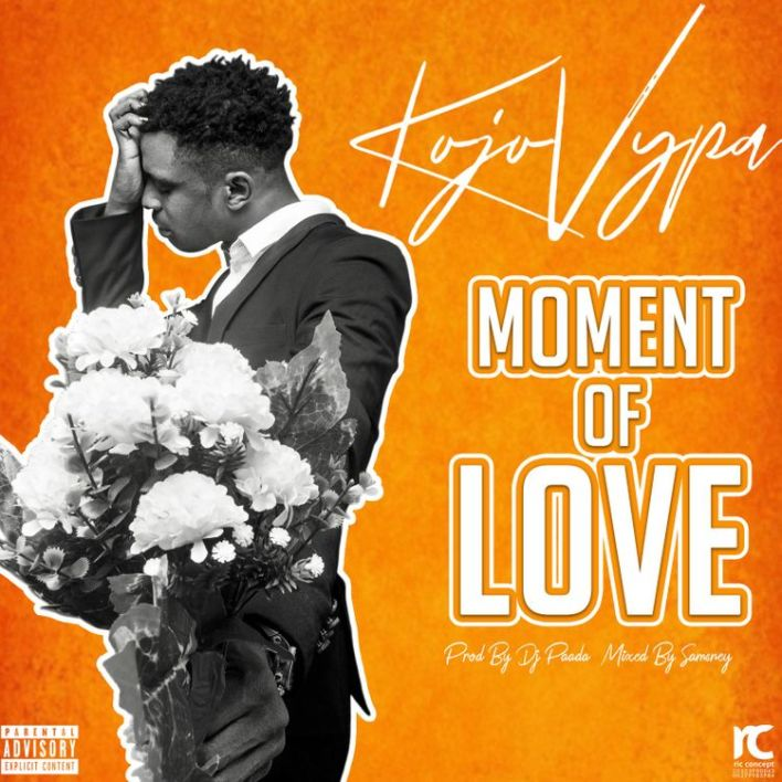 Kojo Vypa - Moment Of Love (Prod By DJ Paada)