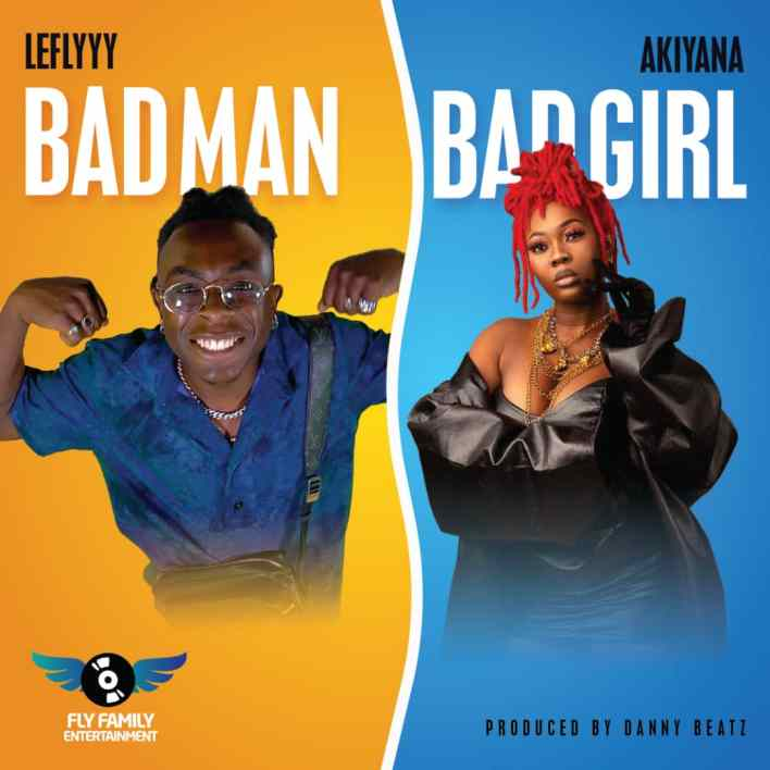 LeFlyyy- BadMan /BadGirl Ft Akiyana (Prod by Danny Beatz)