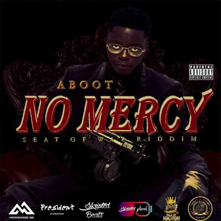 Aboot - No Mercy (Seat of War Riddim)