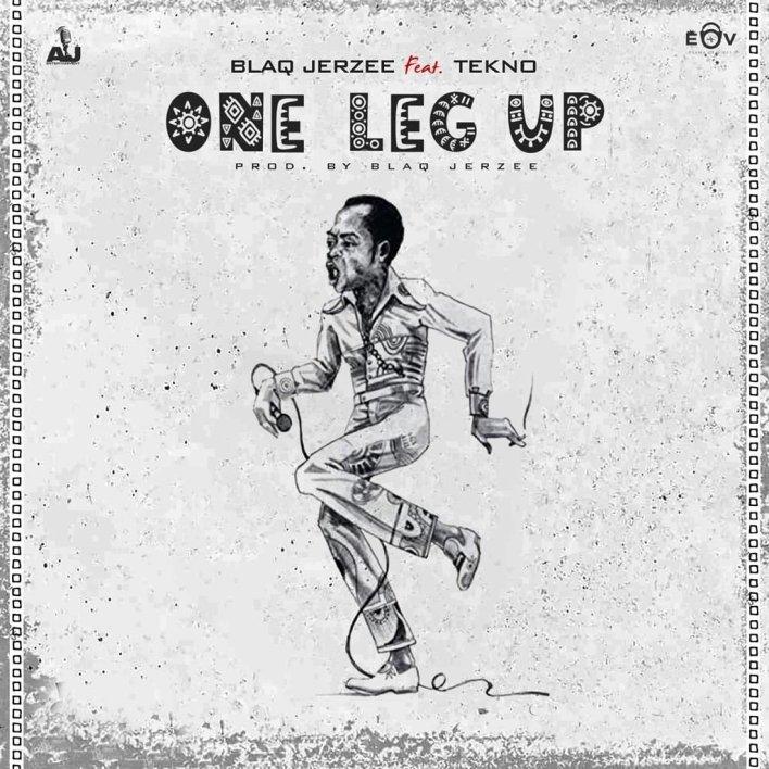 Blaq Jerzee – One Leg Up Ft Tekno (Prod. by Blaq Jerzee)