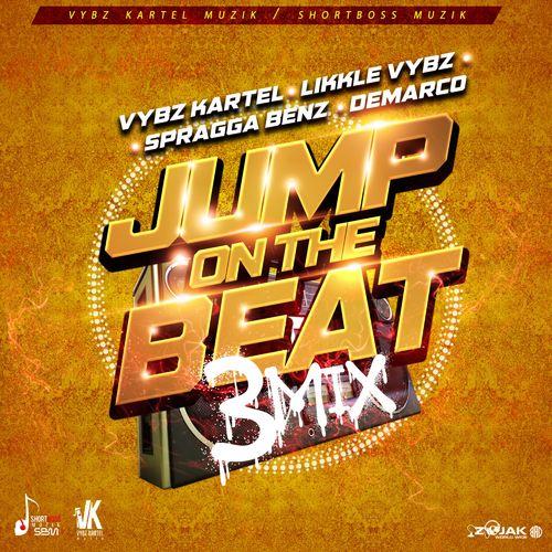 Vybz Kartel – Jump On the Beat (3mix) Ft Likkle Vybz, Demarco & Spragga Benz