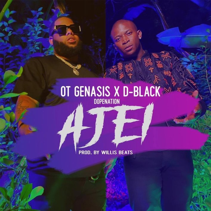 D-Black- Ajei Ft O.T. Genasis & DopeNation mp3 download