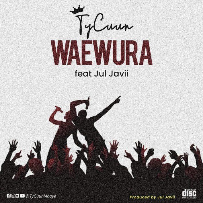 TyCuun - Waewura - Ft Jul.Javii (Prod By Jul.Javii)